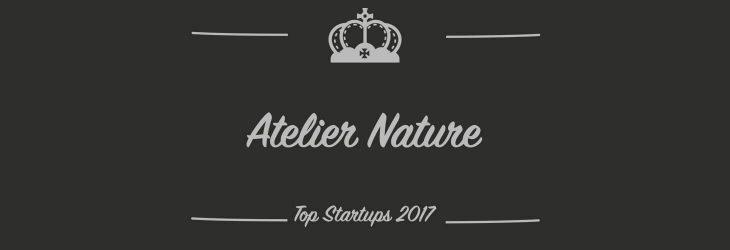 Atelier Nature dans le Top Startups 2017